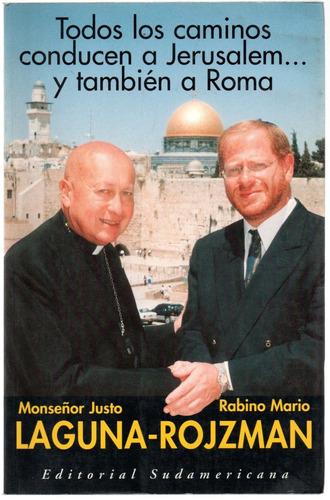 todos los caminos conducen a jerusalem... y a roma también