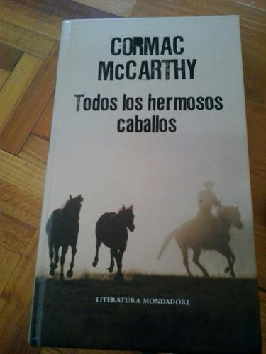todos los hermosos caballos - cormac mccarthy
