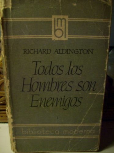 todos los hombres son enemigos richard aldington argonauta