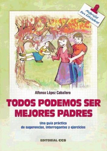 todos podemos ser mejores padres(libro varios)