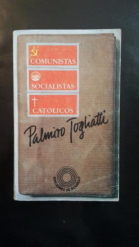 togliatti, palmiro; comunismo, socialismo y católicos