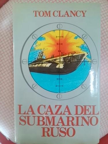 tom clancy. la caza del submarino ruso