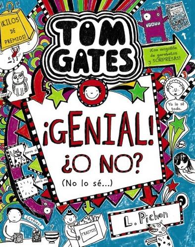 tom gates: ¡genial! ¿o no? (no lo sé...)(libro infantil y ju