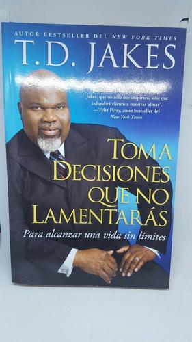 toma decisiones que no lamentaras - libro novela