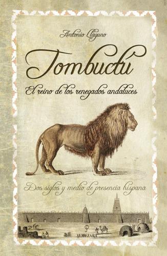 tombuct¿. el reino de los renegados andaluces(libro historia