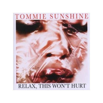 tommie sunshine - relax, this won't hurt