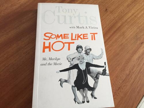tony curtis quanto mais quente melhor livro fotos biografia