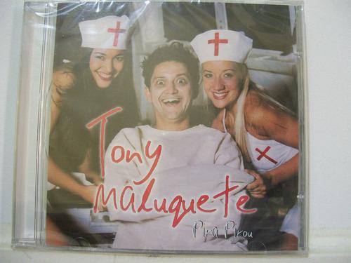 tony maluquete, pira pirou, cd original lacrado