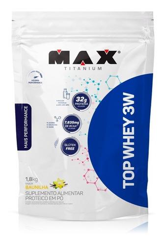 top whey 3w 1,8 kg + sabor max titanium isolado concentrado