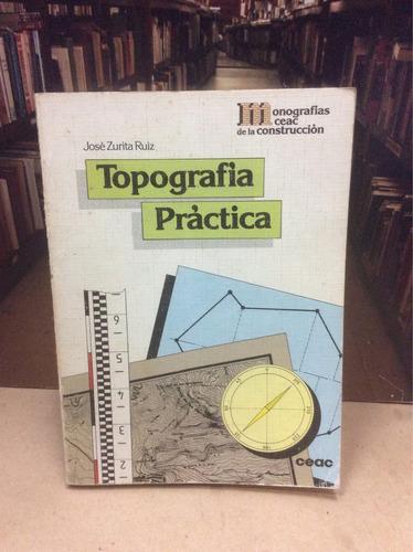 topografía práctica - josé zurita ruiz - ed. ceac.