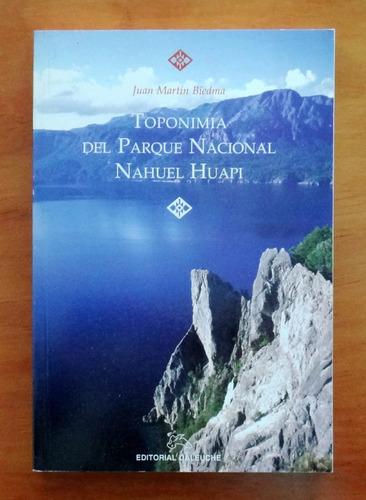 toponimia del parque nacional nahuel huapi - biedma