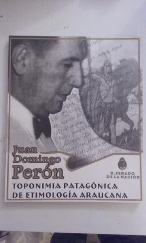 toponimia patagonica de etimologia araucana - juan peron