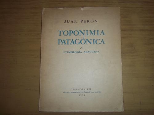 toponimia patagónica de etimología araucana. juan perón.