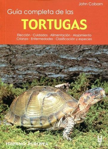 tortugas guía completa de las, john coborn, hispano europea