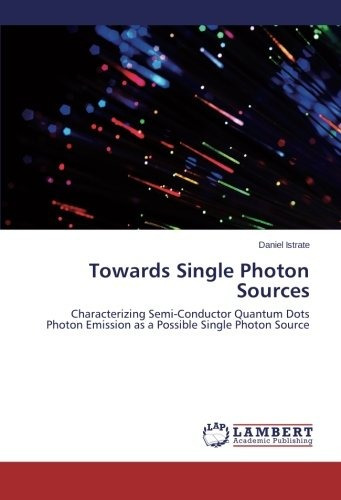 towards single photon sources; istrate daniel