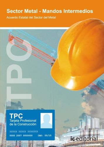 tpc sector metal-mandos intermedios : acuerdo estatal del se