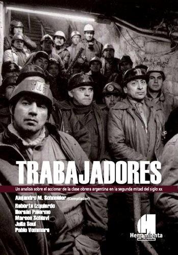 trabajadores - un análisis sobre la clase obrera argentina