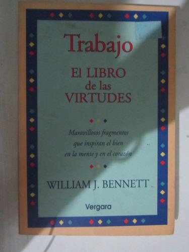 trabajo, el libro de las virtudes - william j.bennett