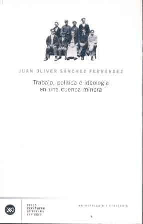 trabajo, política e ideología en una cuenca minera(libro ant