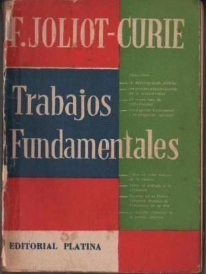 trabajos fundamentales joliot-curie f .editorial  platina