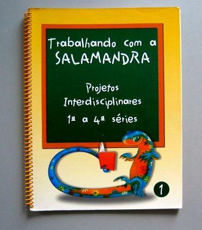 trabalhando com a salamandra - projetos interdisciplinares