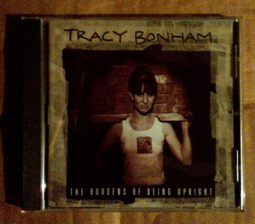 tracy bonham the burdens of being upright