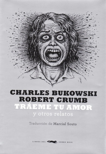 tráeme tu amor, bukowski / crumb, ed. zorro rojo