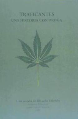 traficantes una historia con droga(libro literatura iberoame