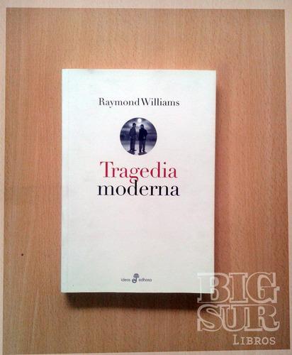 tragedia moderna - raymond williams
