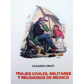 Trajes Civiles, Militares Y Religiosos De México