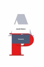 Resultado de imagen para PAULS, Alan. Trance: Un glosario, Buenos Aires, Ampersand, 2018. (Libros)