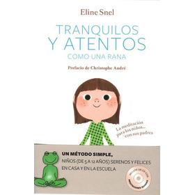 Tranquilos Y Atentos Como Una Rana (libro + Cd) Eline Snel