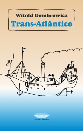 trans-atlántico - witold gombrowicz