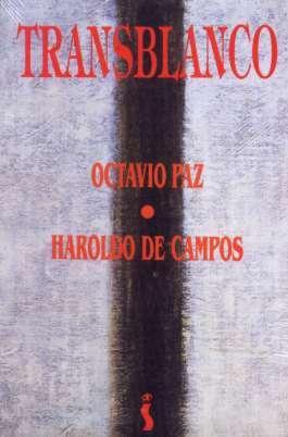 transblanco - octavio paz & haroldo de campos - 1994