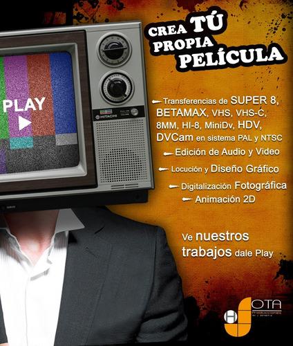 transferencias de video, super 8, vhs, mini dv. edición