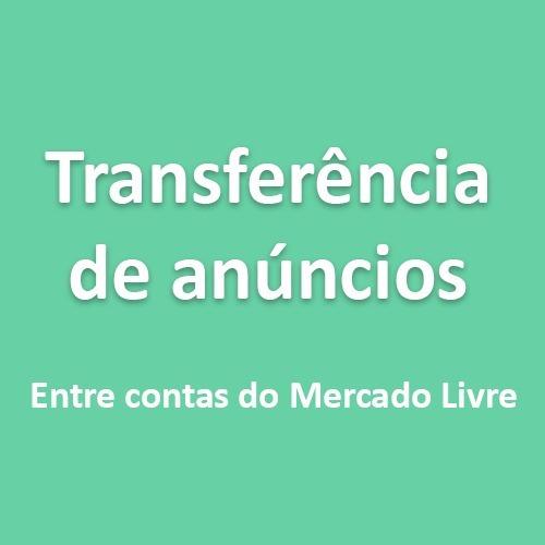 transferência de anúncios entre contas do mercado livre
