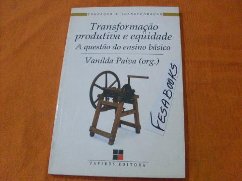 transformação produtiva e eqüidade - vanilda paiva ( org.)