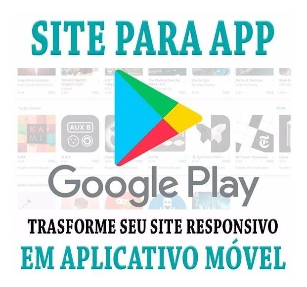 Transforme Seu Site Em App Aplicativo Android Na Google Play