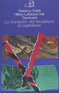 transición del feudalismo al capitalismo, la(libro historia