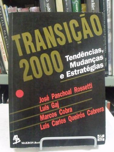 transição 2000  - josé paschoal rossetti e outros