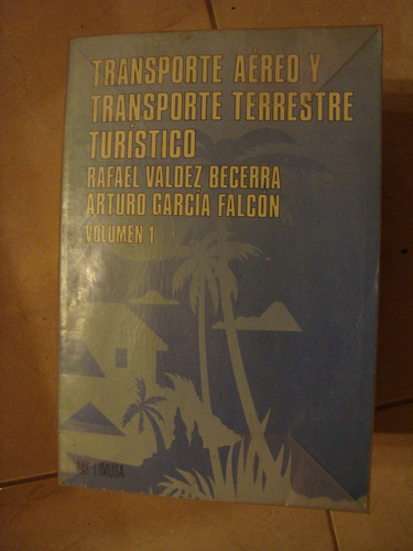 transporte aereo y transporte terrestre turistico. valdez.