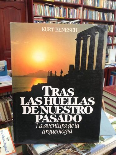tras las huellas de nuestro pasado. arqueología. k. benesch.
