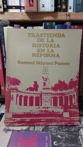 trastienda de la historia en la reforma samuel maynez puente