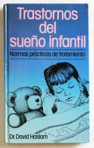 trastornos del sueño infantil / david haslam