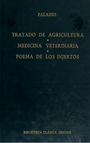 tratado de agricultura. medicina veterniaria. poema de los i