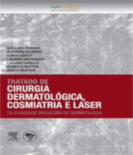 tratado de cirurgia dermatologica, cosmiatria e laser