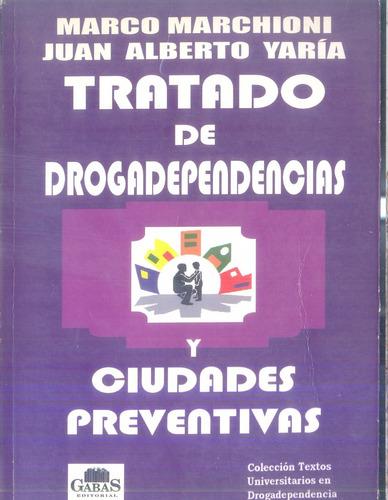 tratado de drogadependencia- marchioni & yaría