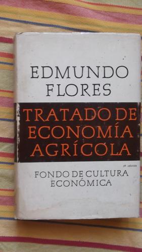 tratado de economía agrícola  edmundo flores