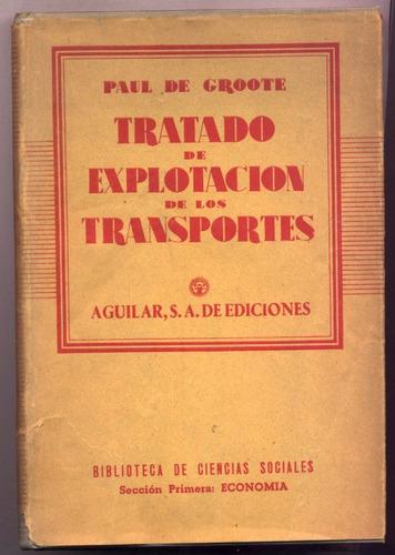 tratado de explotación de los transportes. paul de groote