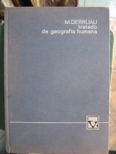 tratado de geografía humana max derruau 1969 tapas duras
